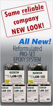 All New! - Reformulated PRO-SET EPOXY SYSTEM